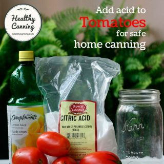 Acidifying tomatoes for safe home canning