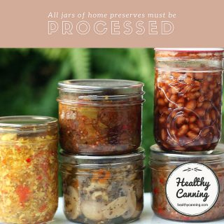 All jars of home preserves must be processed