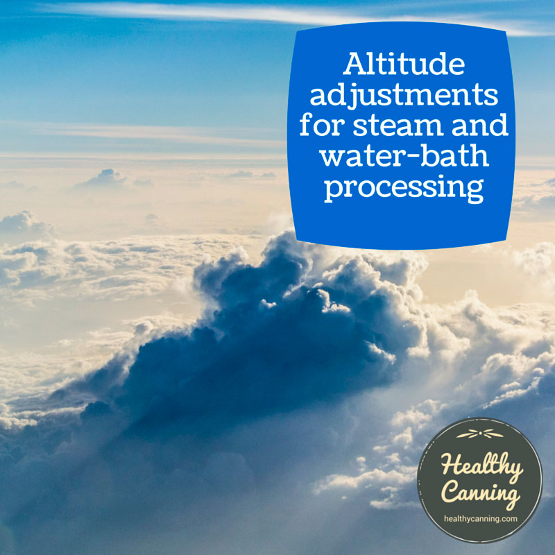 Altitude adjustments for steam and water-bath processing
