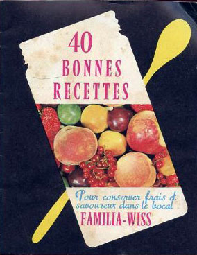 A 1976 recipe booklet for Familia Wiss jars. By 1978, the book had been updated to include 50 recipes.
