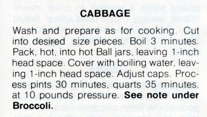 "Ball Blue Book, 39th Edition, 1974 reprint. The note you are directed to read says, ""Broccoli, Brussels sprouts, cabbage, cauliflower, rutabagas and turnips usually discolor when canned, and also develop a strong flavor."""