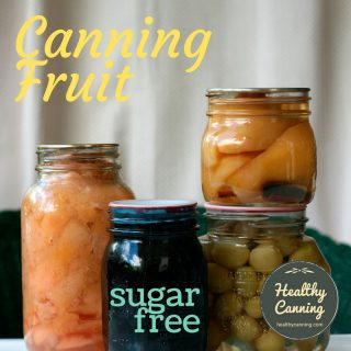 Home canning fruit sugar-free