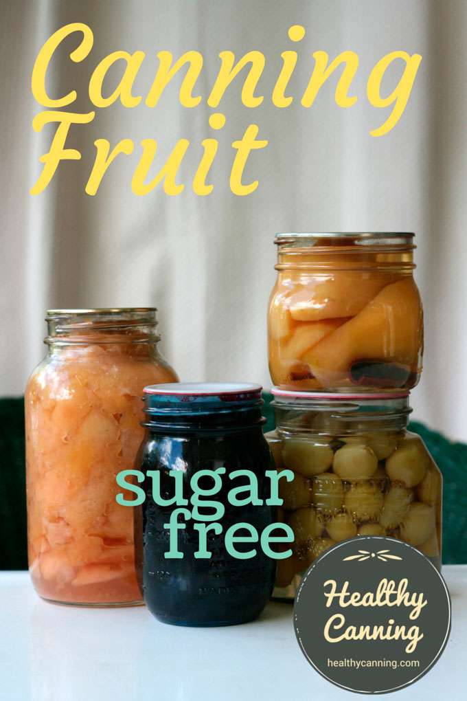 Home Canning Fruit Sugar Free