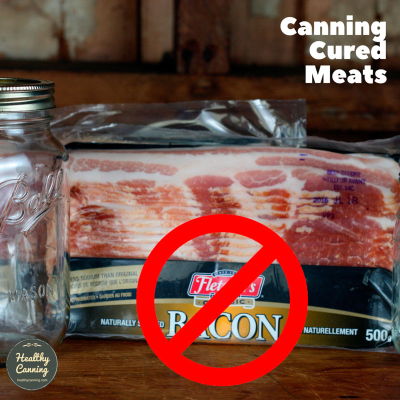 Home Canning Cured Meats (Bacon, Brined, Corned, Ham, etc)