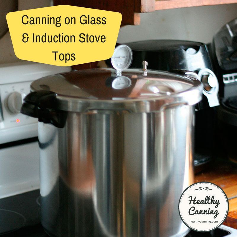 Canning on Glass and Induction Stove Tops
