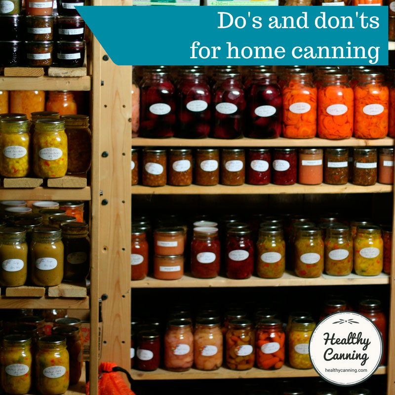 Do's and don'ts for home canning