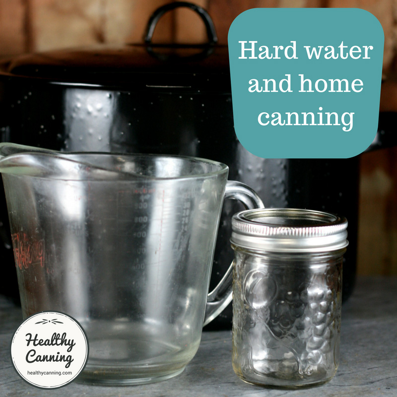 Hard water and home canning