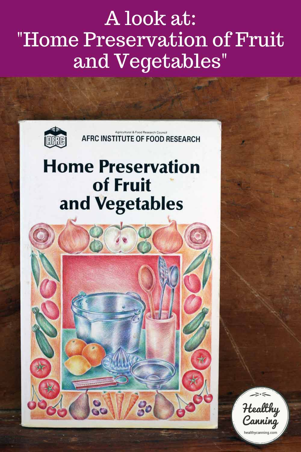 Home Preservation of fruit and Vegetables, 1989 edition