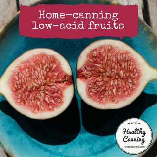 Home-canning low-acid fruits