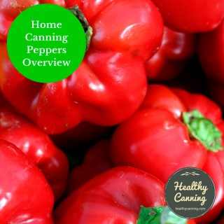 Home canning peppers overview
