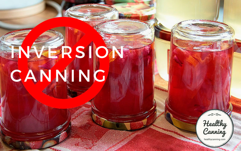 Inversion canning is unsafe.