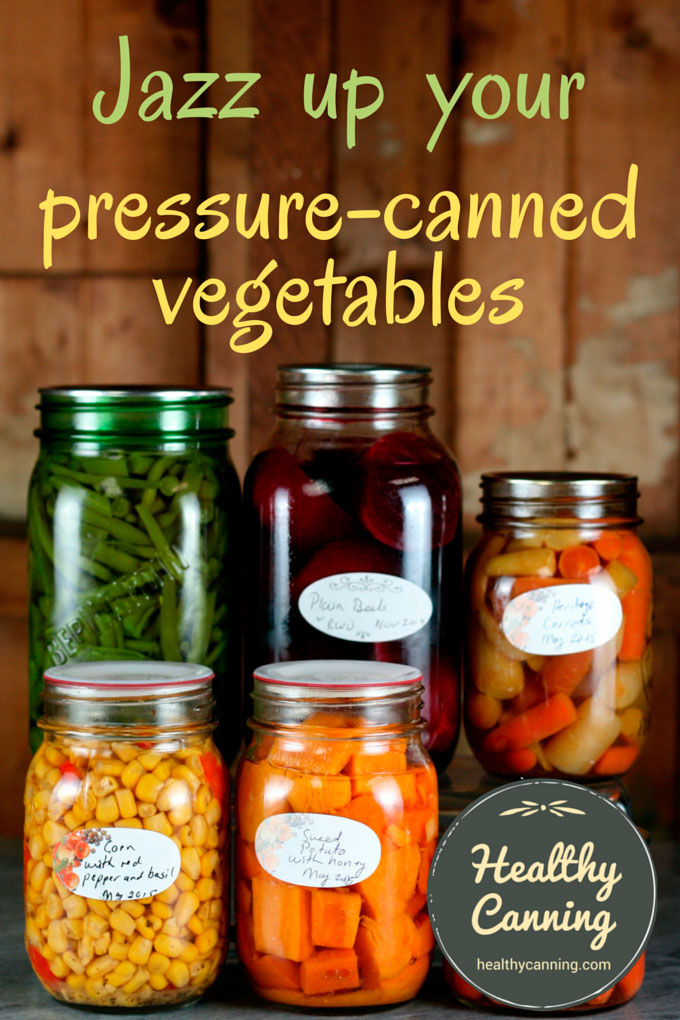 How to jazz up your pressure-canned vegetables
