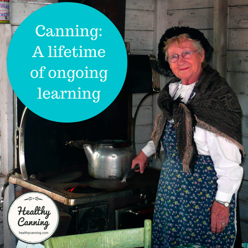 Canning: A lifetime of ongoing learning.