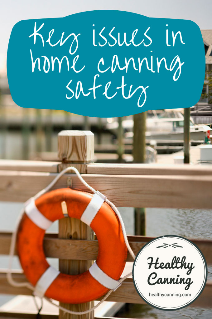 Key issues in home canning safety