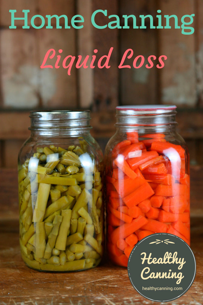 Loss of liquid during home canning