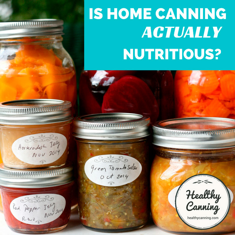 Just how nutritious are home canned foods?