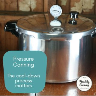 The cool down process is important in pressure canning
