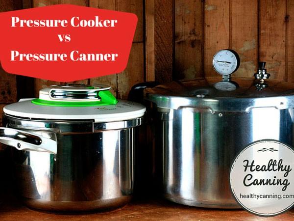 Pressure Cookers versus Pressure Canners