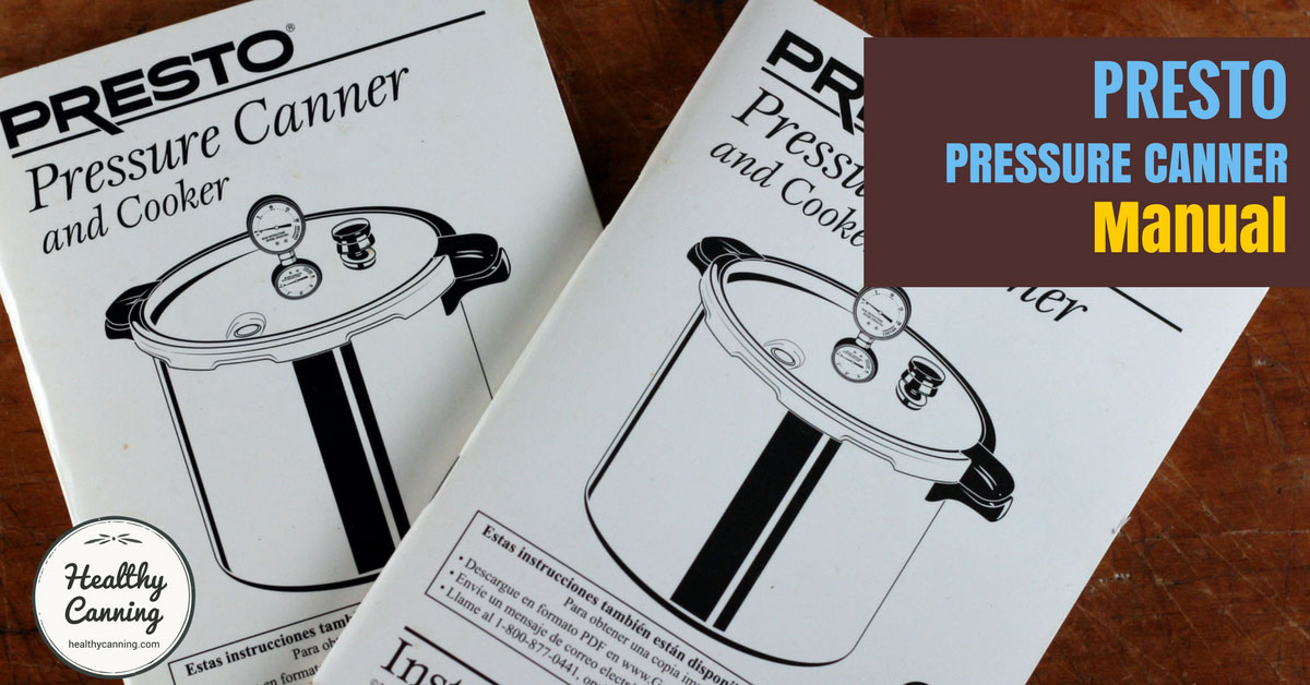 Presto Pressure Canner Manual Healthy Canning