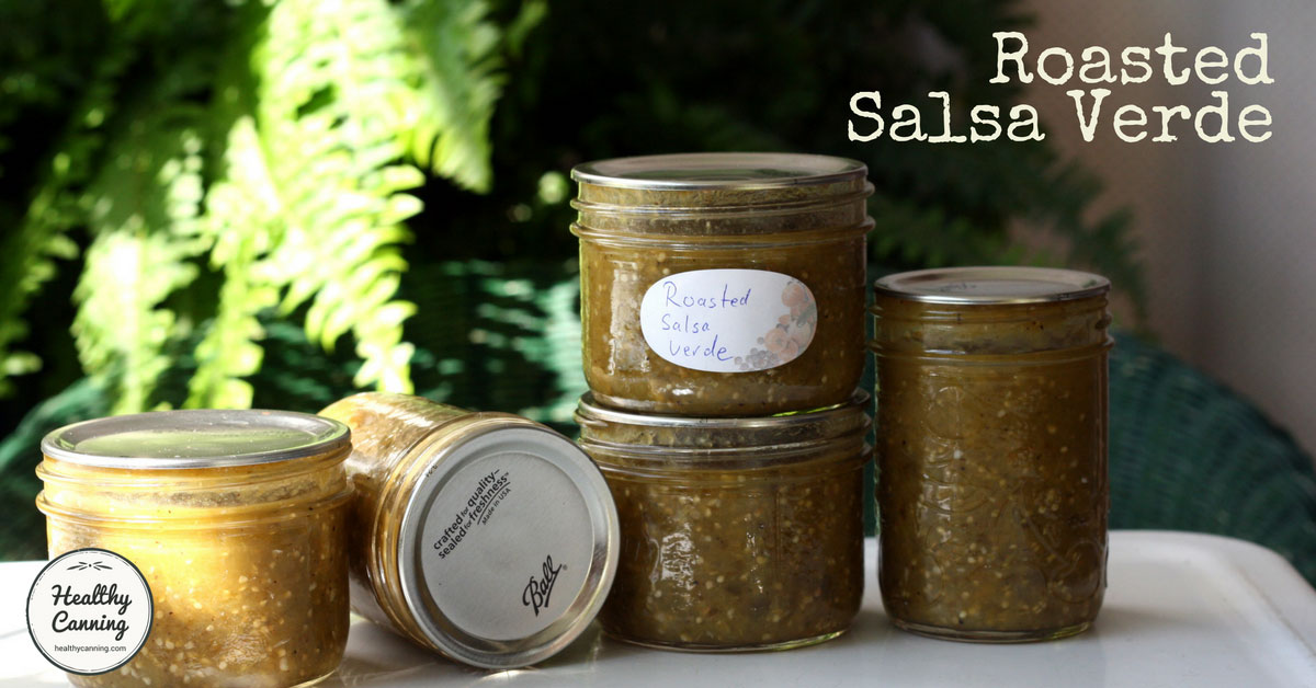 Roasted Salsa Verde - Healthy Canning