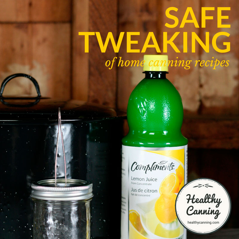 Safe tweaking of home canning recipes