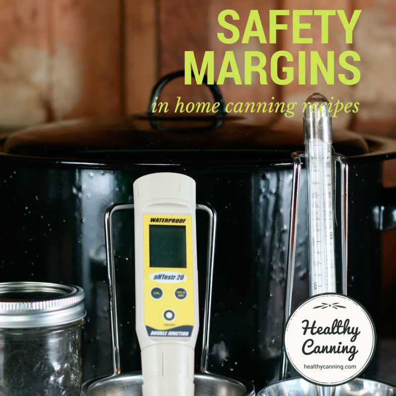 Safety margins in home canning recipes