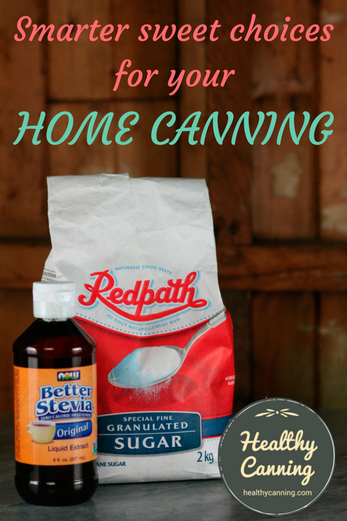 Smarter sweet choices for your home canning