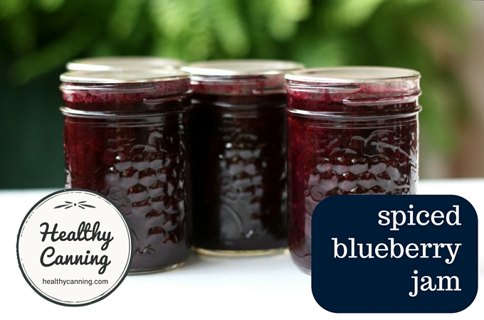 Spiced Blueberry Jam - Healthy Canning