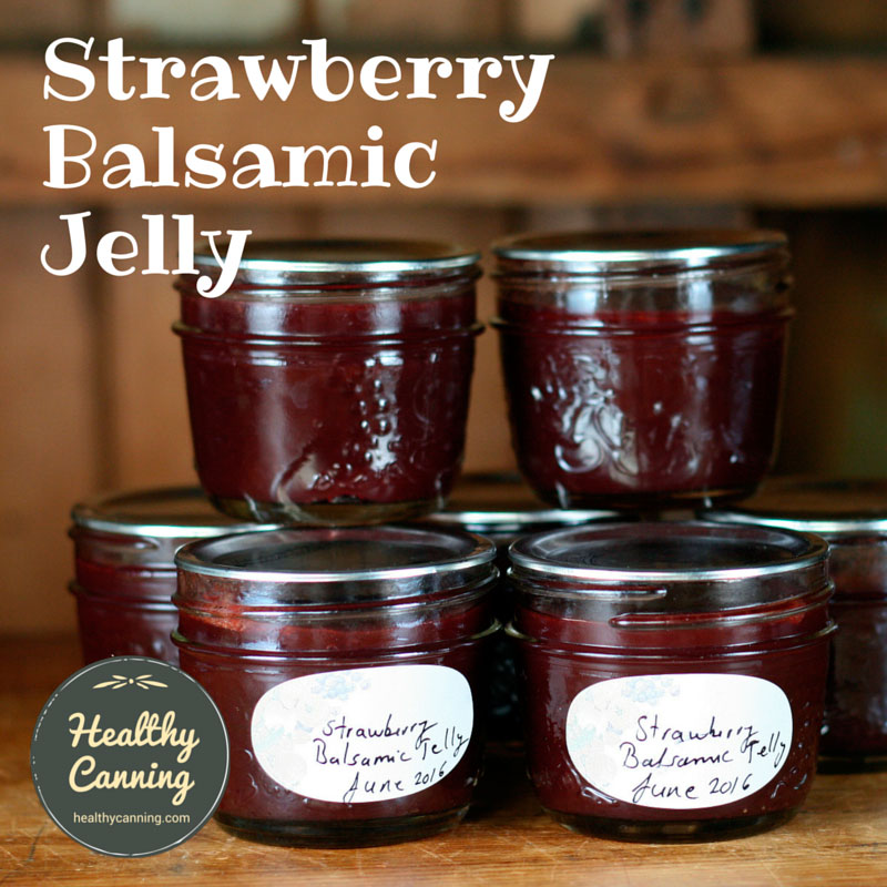 Strawberry Balsamic Jelly - Healthy Canning