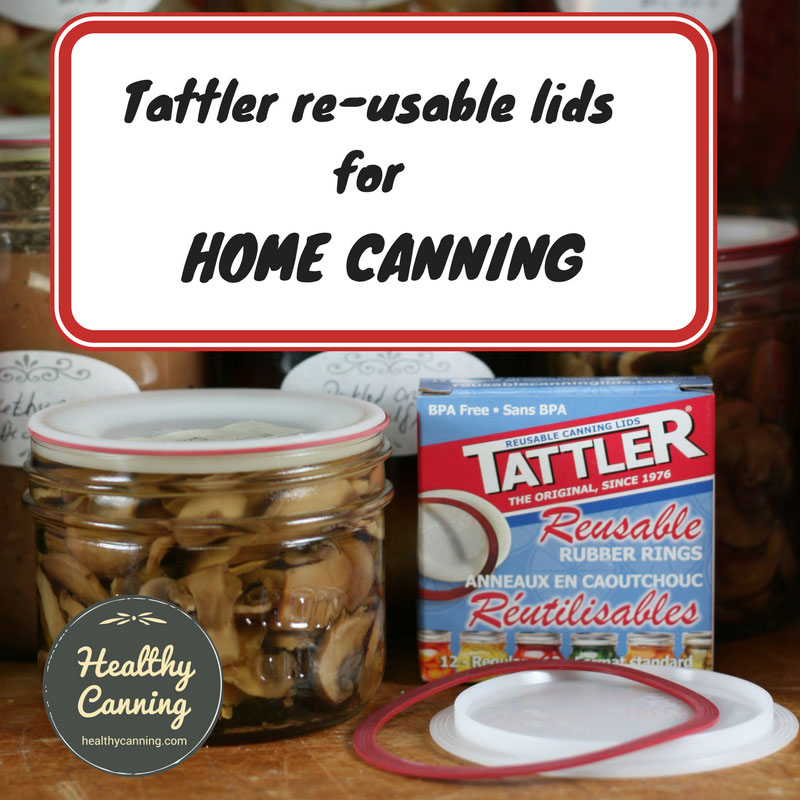 Tattler Reusable Canning Lids for Home Canning
