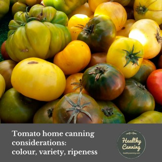 Tomato home canning considerations: colour, variety, ripeness