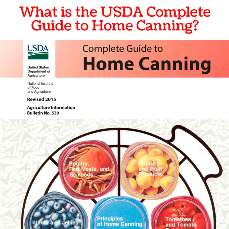 The USDA Complete Guide to Home Canning