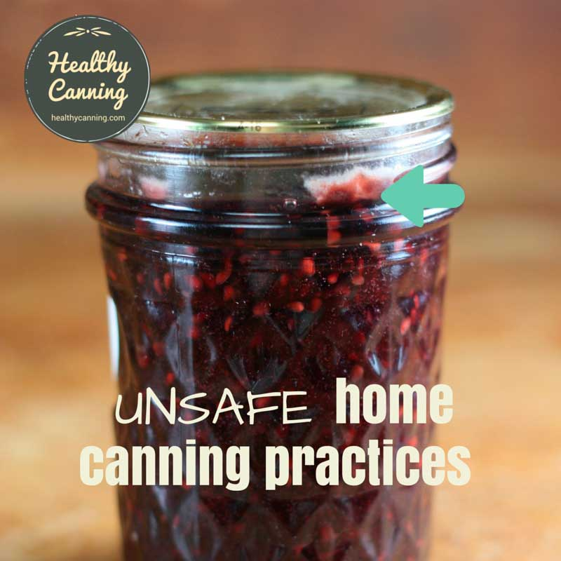 Unsafe home canning practices