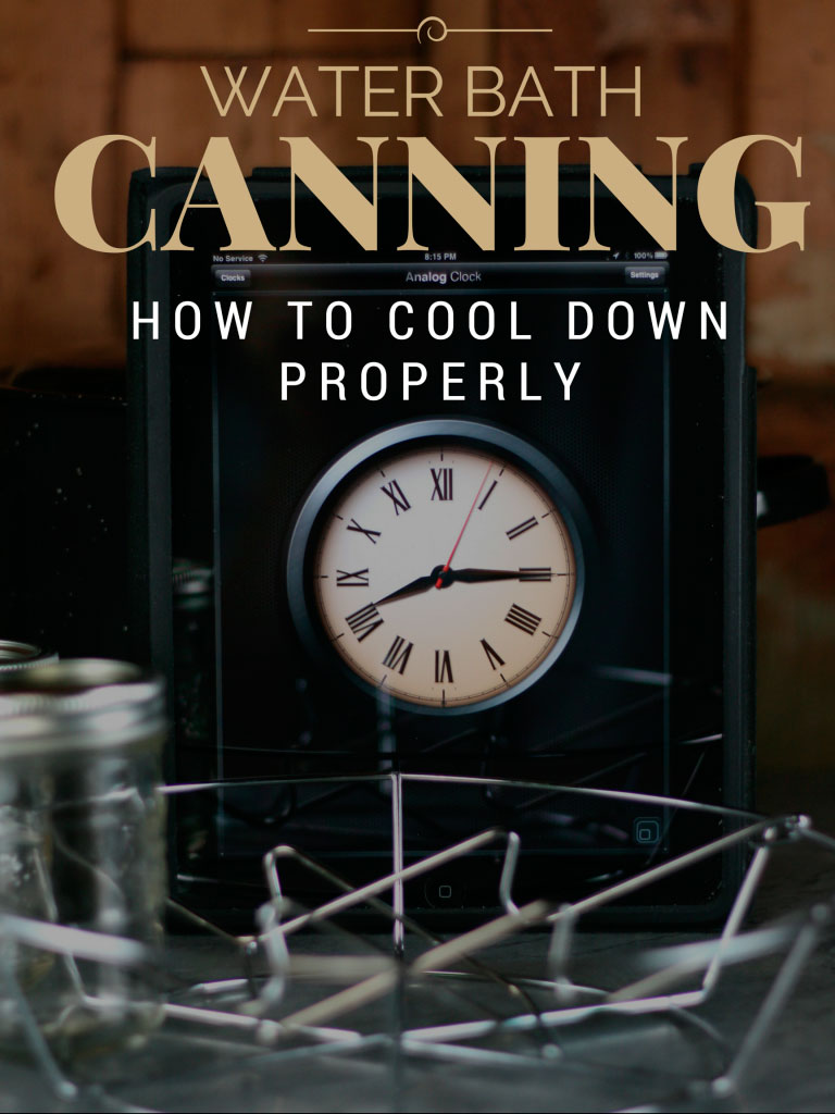 Water-bath canning: the cool down process is important