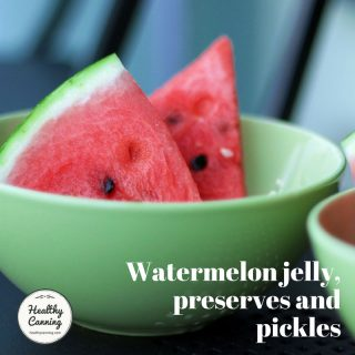 Watermelon Jelly, Preserves and Pickles