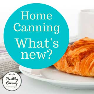 What's New in Home Canning