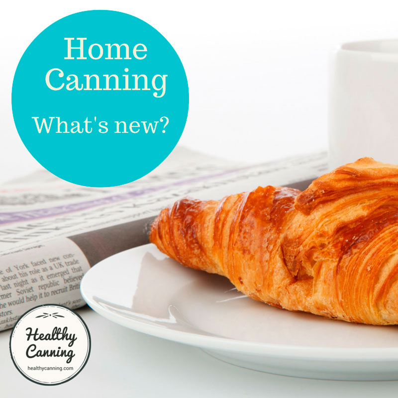 What's new in home canning?