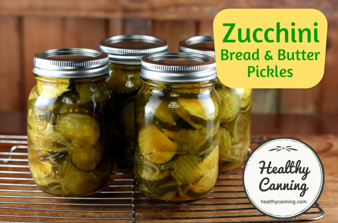 Zucchini Bread And Butter Pickles Healthy Canning