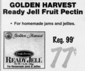 Golden Harvest Pectin. Ad in The Chronicle, Centralia, Washington. 22 June 1999. Page SB-8.