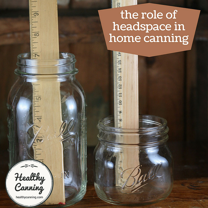 The role of headspace in home canning