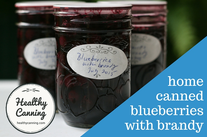 home canned blueberries with brandy 02
