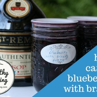 home canned blueberries with brandy 04