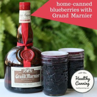 Home canned blueberries with Grand Marnier