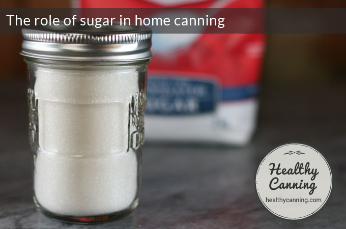 the-role-of-sugar-in-home-canning