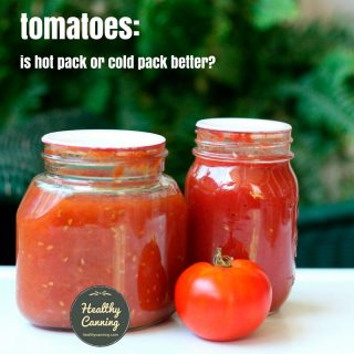 Tomatoes: hot pack vs cold pack
